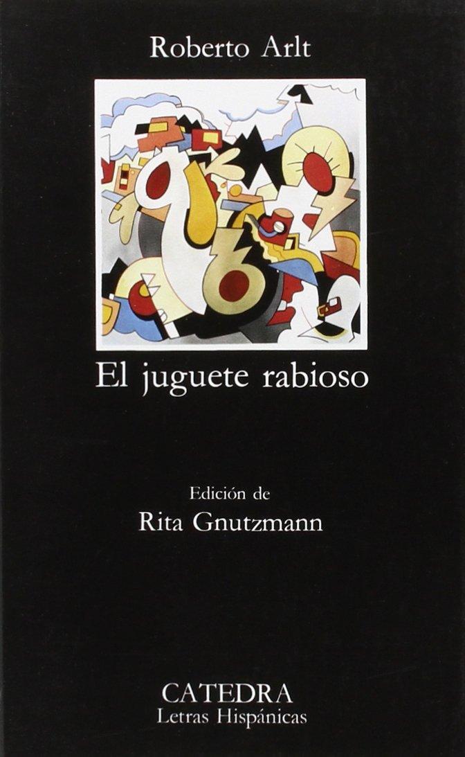 Download El Juguete Rabioso: Edición de Rita Gnutzmann (Letras Hispanicas) (Spanish Edition) ebook