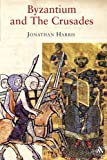 Byzantium and the Crusades, Harris, Jonathan, 1852855010