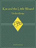 img - for Kim and the Little Wizard: The Bird Bridge book / textbook / text book