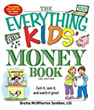 The Everything Kids' Money Book: Earn it, save it, and watch it grow! (Everything Kids)