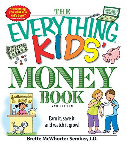 - The Everything Kids' Money Book: Earn it, save it, and watch it grow! (Everything® Kids)