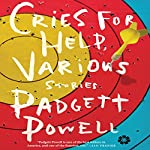 Cries for Help, Various: Stories | Padgett Powell