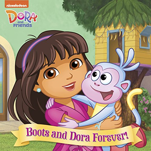 Boots and Dora Forever (Dora and Friends) -