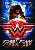 Wonder Woman. Warbringer / Wonder Woman. Warbringer (Spanish Edition)