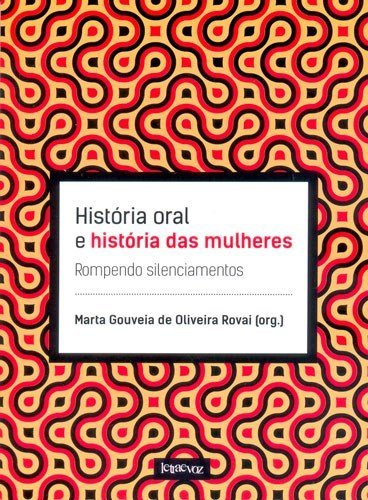 HISTORIA ORAL E HISTORIA DAS MULHERES - ROMPENDO S