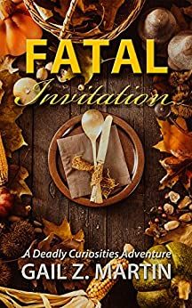 Fatal Invitation (Deadly Curiosities Adventure Book 15) by [Martin, Gail Z.]