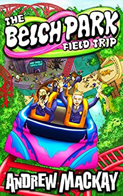 The Belch Park Field Trip (Chrome Junction Academy Series Book 3)