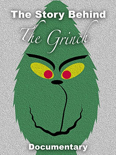 The Story Behind The Grinch Documentary -