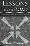 Lessons from the Road, Duane Watkins, 1606046985