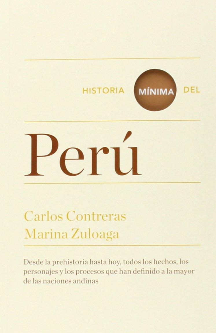 Historia Mínima Del Perú (Historias mínimas): Amazon.es: Contreras ...