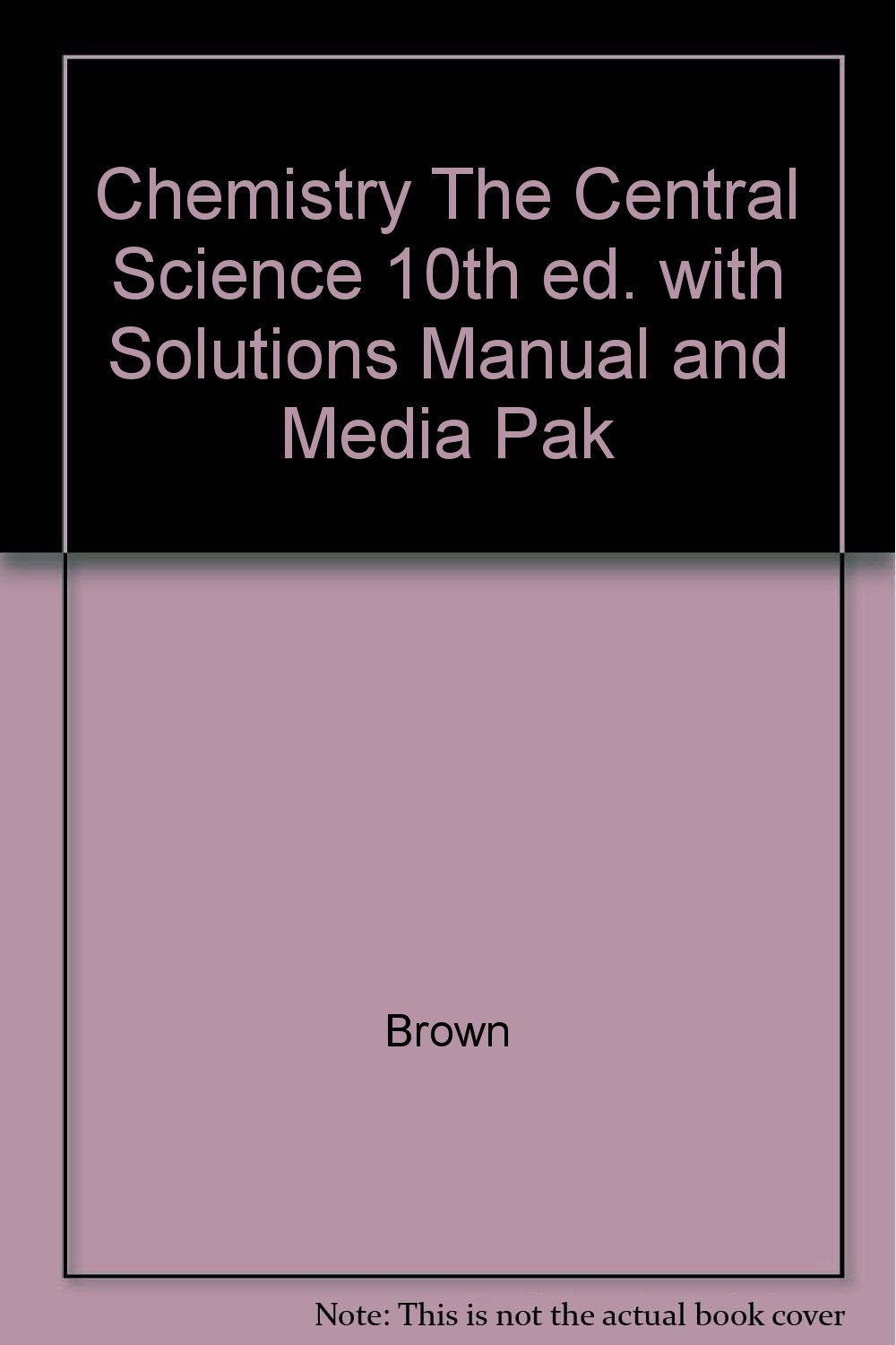 Chemistry The Central Science 10th ed. with Solutions Manual and Media Pak:  Brown, LeMay, Bursten: Amazon.com: Books