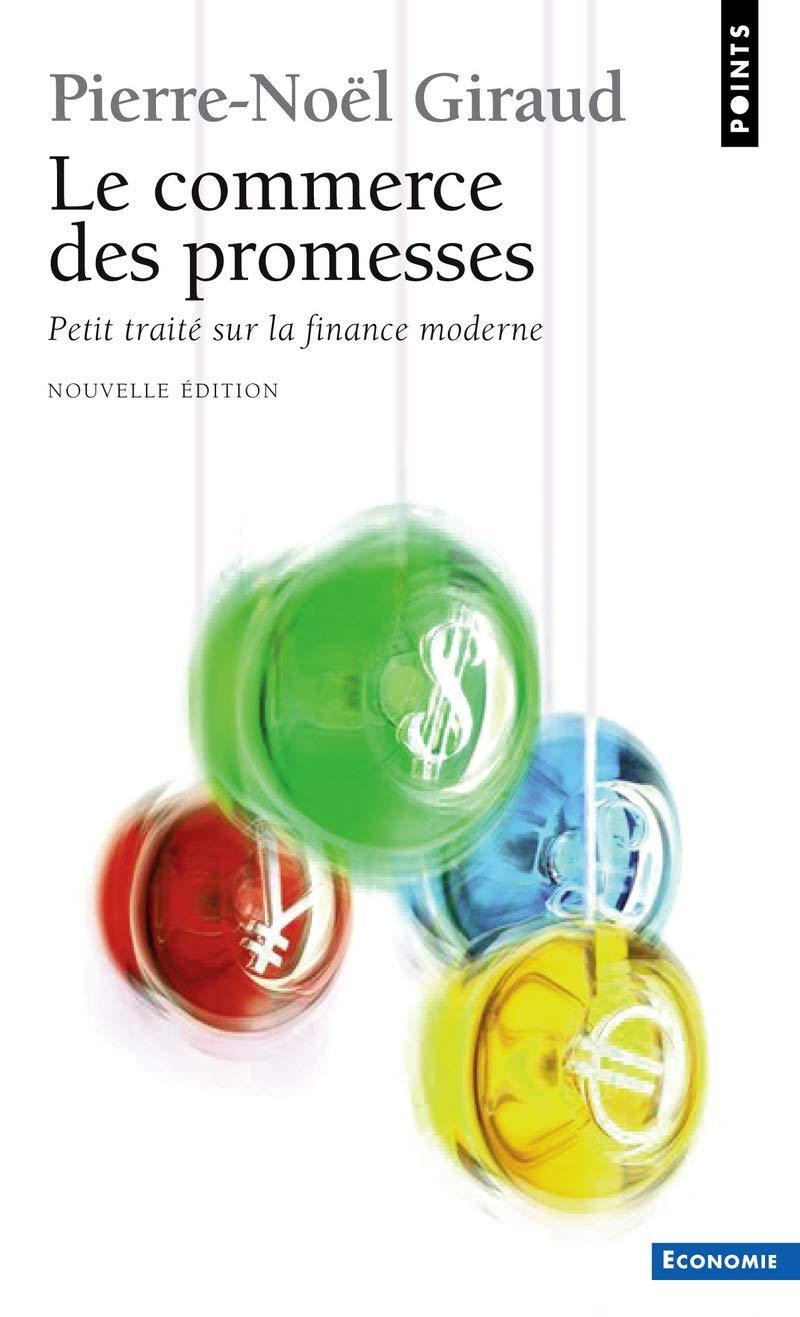 Commerce Des Promesses Petit Trait Sur La Finance Moderne