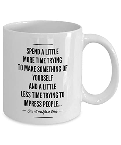 Breakfast Club Quotes | Amazon Com Breakfast Club Quotes Motivational Mug Spend A Little
