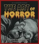 The Art of Horror: An Illustrated His...