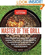 #8: Master of the Grill: Foolproof Recipes, Top-Rated Gadgets, Gear, & Ingredients Plus Clever Test Kitchen Tips & Fascinating Food Science