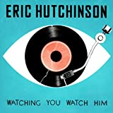 Watching You Watch Him
