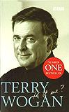 Terry Wogan - Is it me?: Terry Wogan - An Autobiography