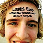The Losers Club: Lessons from the Least Likely Heroes of the Bible | Jeff Kinley