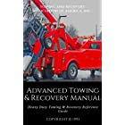 Advanced Towing & Recovery Manual©: Heavy Duty Towing & Recovery Reference Guide