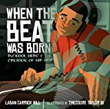When the Beat Was Born, Laban Carrick Hill, 1596435402