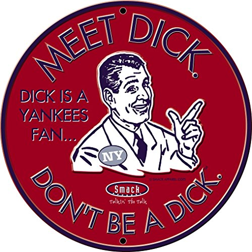 Smack Apparel Boston Fans. Don't Be A Dick. Embossed Metal Man Cave Sign ()