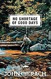 No Shortage of Good Days