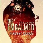 The Embalmer: A Steve Jobz Thriller, Volume 1 | Vincent Zandri