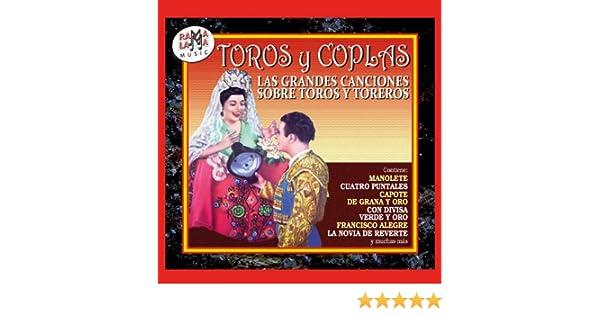 Toros y Coplas, las Grandes Canciones Sobre Toros y Toreros