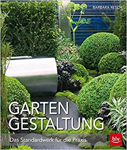 Gartengestaltung Das Standardwerk Für Die Praxis Blv Amazonde
