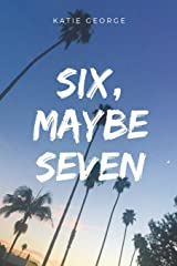 Six, Maybe Seven Paperback