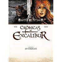 Crônicas De Excalibur. Canto 1 - Pendragon