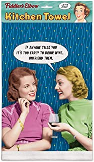 """product image for Fiddler's Elbow""""If Anyone Tells You It's Too Early to Drink Wine.Unfriend Them!""""100% Cotton Eco-Friendly Novelty Kitchen Towel"""