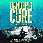 Danger's Cure: Holly Danger, Book 4 | Amanda Carlson