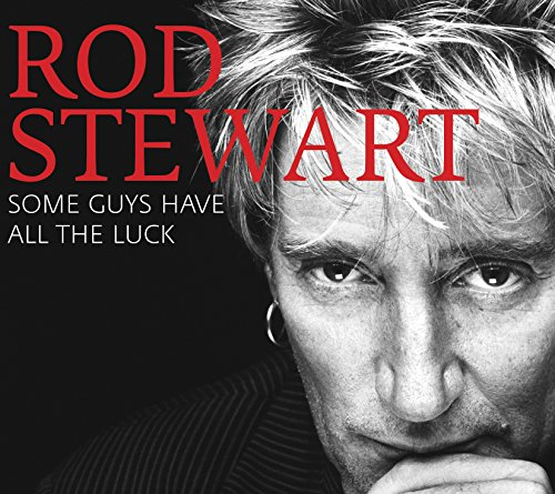 Rod Stewart - Some Guys Have All The Luck - Zortam Music