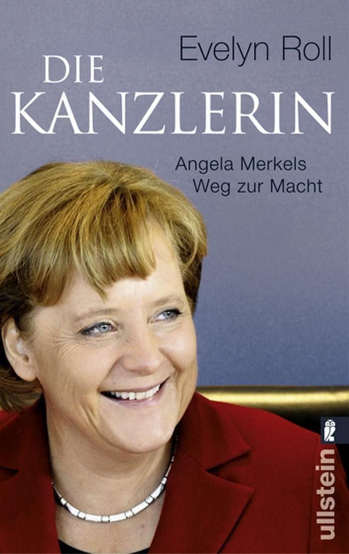 Die Kanzlerin Angela Merkels Weg Zur Macht Amazon Evelyn Roll