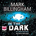 In the Dark Audiobook by Mark Billingham Narrated by Adjoa Andoh