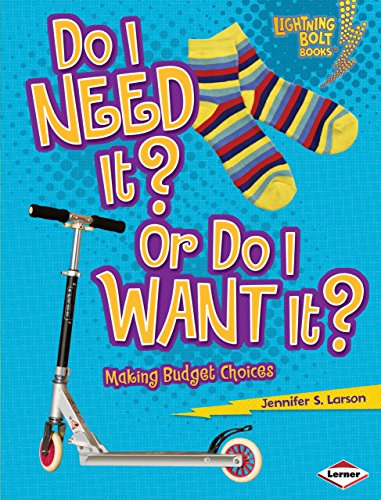 Do I Need It? Or Do I Want It?: Making Budget Choices (Lightning Bolt Books ™ — Exploring - Make Video To Game Cost A