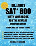 Dr. Jang's SAT 800 Math Workbook For The New SAT Classroom Edition