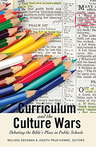 Curriculum and the Culture Wars: Debating the Bible's Place in Public Schools (Washington College Studies in Religion, Politics, and Culture)