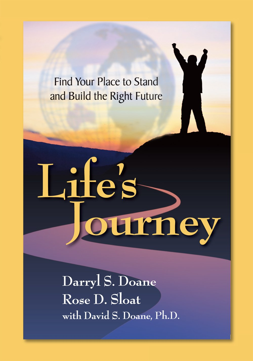 Life's Journey - Find Your Place to Stand & Build the Right Future PDF