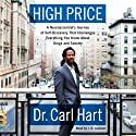 High Price: A Neuroscientist's Journey of Self-Discovery That Challenges Everything You Know About Drugs and Society Audiobook by Carl Hart Narrated by J. D. Jackson