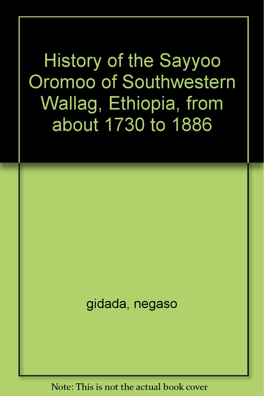 History of the Sayyoo Oromoo of Southwestern Wallag, Ethiopia, from about 1730 to 1886