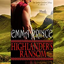 Highlander's Ransom: The Sinclair Brothers Trilogy, Book 1 Audiobook by Emma Prince Narrated by Tim Campbell