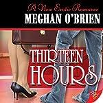 Thirteen Hours | Meghan O' Brien