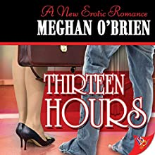 Thirteen Hours Audiobook by Meghan O' Brien Narrated by Alicyn Aimes
