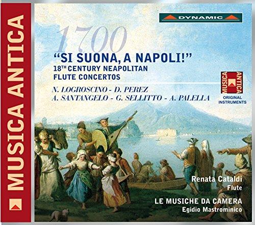 Si suona, a Napoli! - 18th Century Neapolitan Flute Concertos