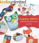 Happy Stitch: 30 Felt and Fabric Proj...