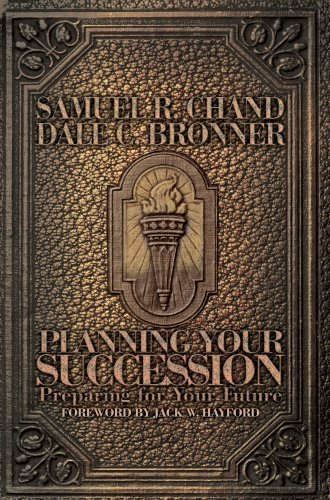 Planning Your Succession: Preparing for Your Future by Samuel R. Chand (2008-07-15)