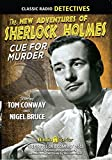 New Adventures of Sherlock Holmes: Cue For Murder (Old Time Radio)