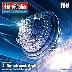 Aufbruch nach Orpleyd (Perry Rhodan 2878)